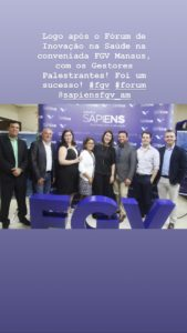 Depois do Fórum de Tecnologia E Inovação na Saúde, na FGV Manaus!